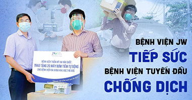 Bệnh viện JW tiếp sức Bệnh viện tuyến đầu chống dịch